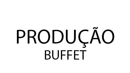PRODUÇÃO BUFFET