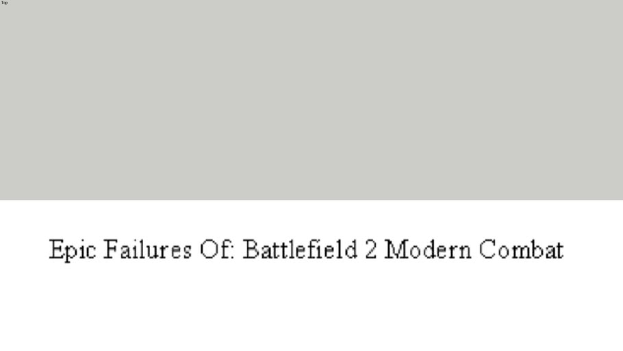Epic Failures Of: Battlefield 2 Modern Combat