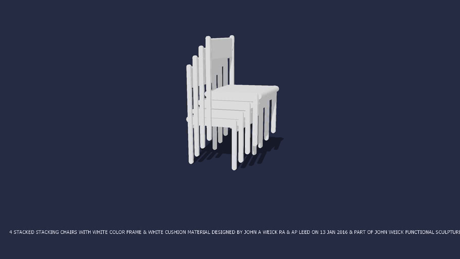 STACKED 4 CHAIRS WHITE FRAME & WHITE CUSHION DESIGNED BY JOHN A WEICK RA & AP LEED 13 JAN 2016