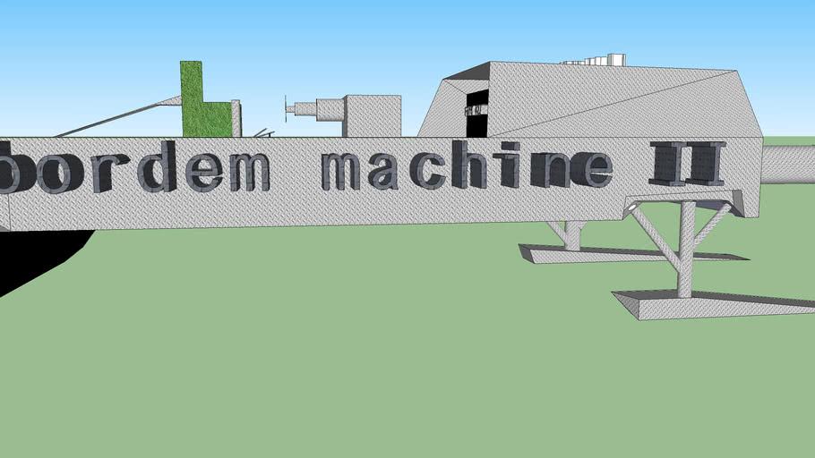 the bordem machine
