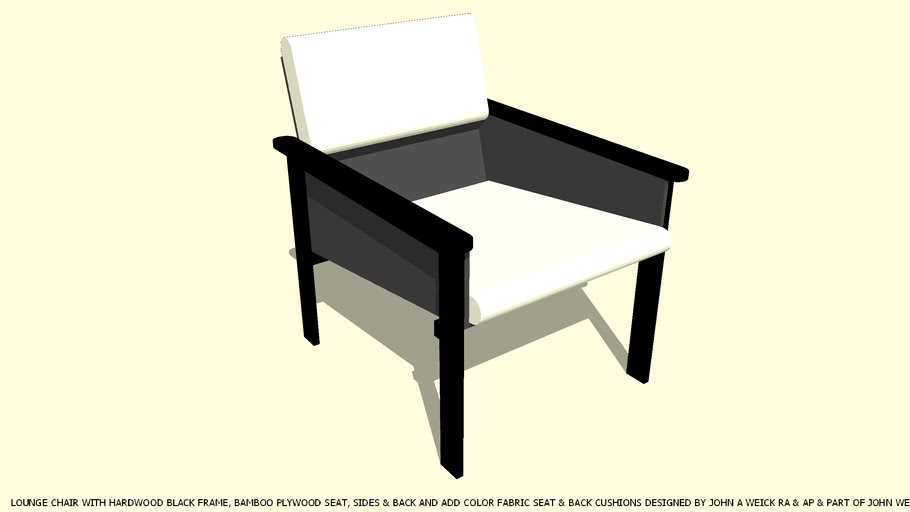 LOUNGE CHAIR BLACK FRAME YOU ADD CUSHION COLOR BY JOHN A WEICK RA