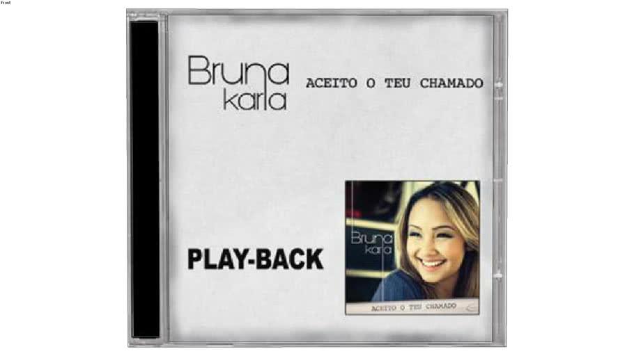 CD Bruna Karla Aceito o Teu Chamado PLAY - BACK