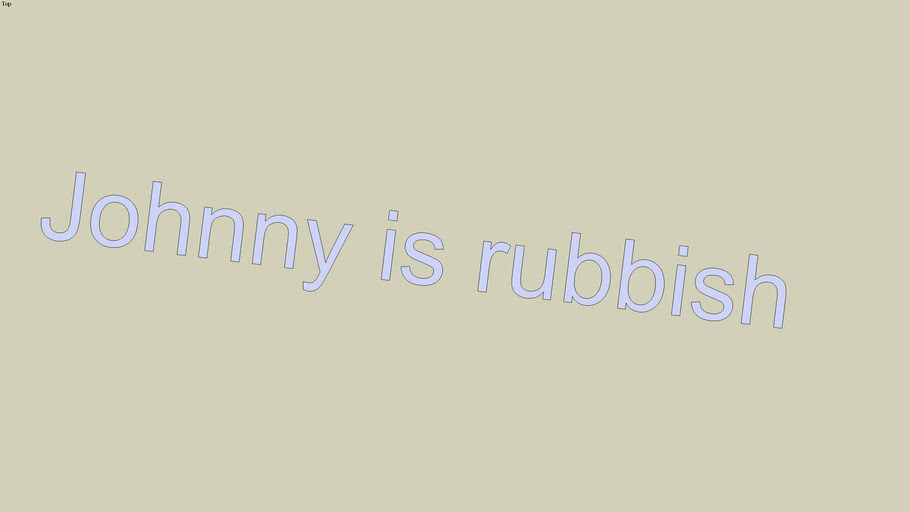 Johnny is rubbish