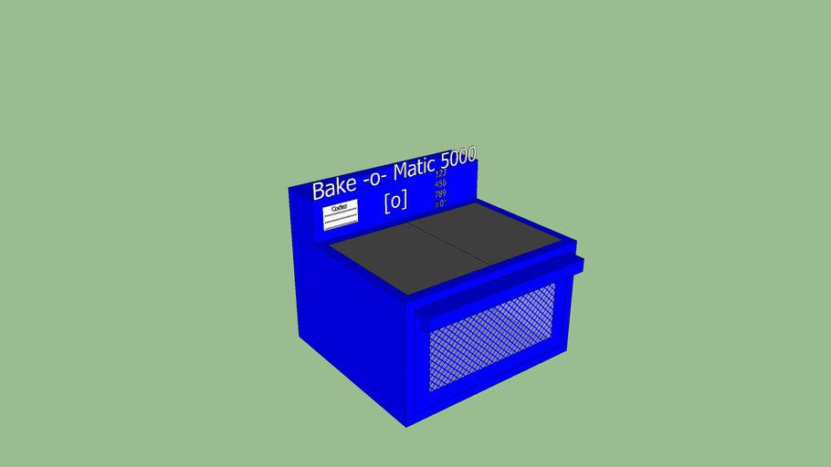 Bake O Matic 5000