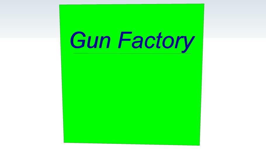 The Gun Factory