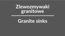 Zlewozmywaki granitowe / Granite sinks