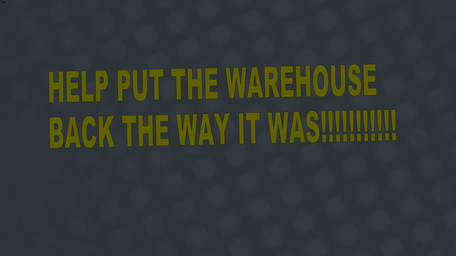 Help put the warehouse back the way it was
