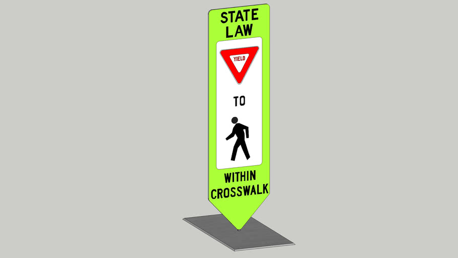 State Law Yield To Pedestrians Within Crosswalk Sign