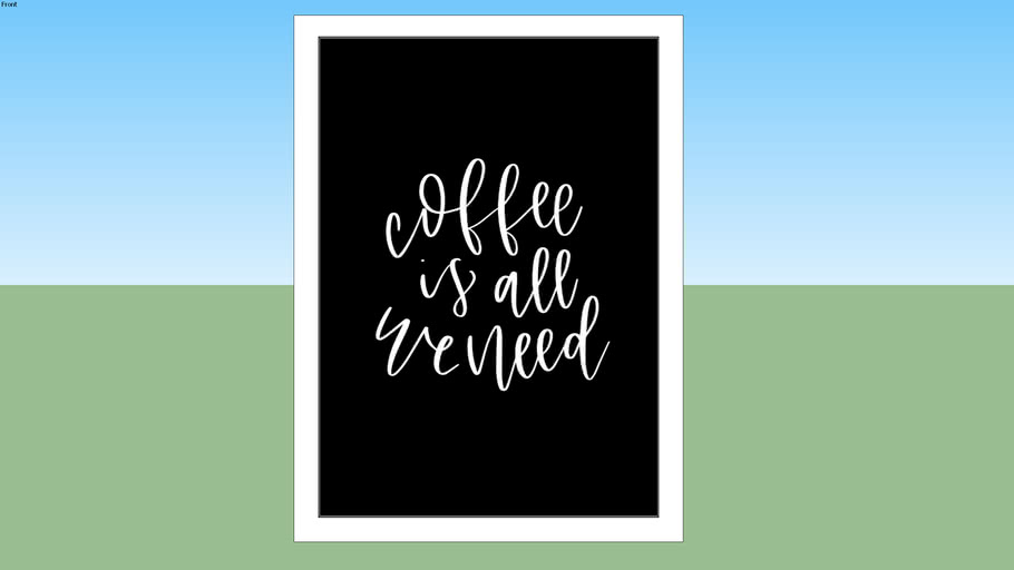Quadro-Coffee Is All We Need Preto