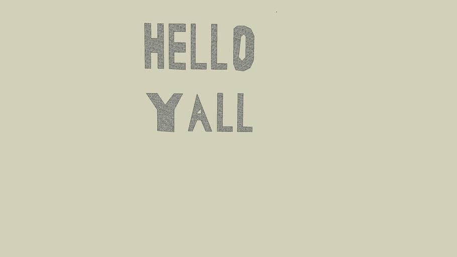 HELLO YALL