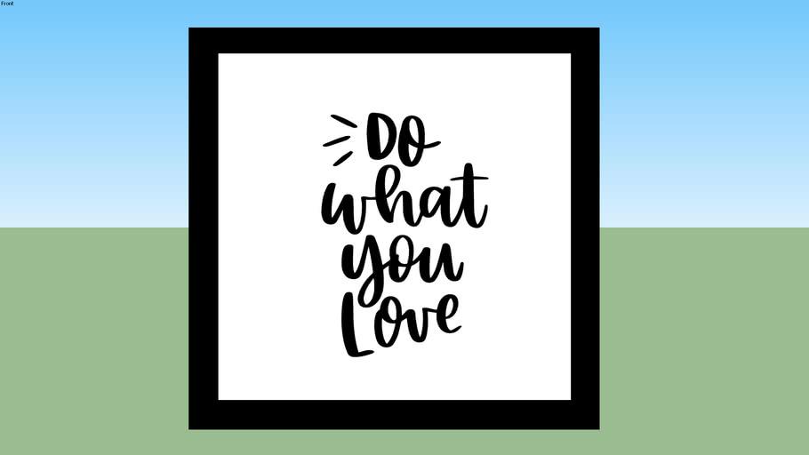 Quadro-Do What You Love