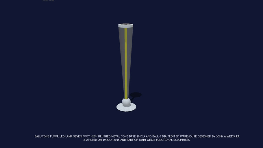 """BALL CONE FLOOR LAMP LED 7 FT H BRUSHED METAL 18"""" DIA CONE BASE 6"""" DIA BALL, 4 FLOOR LEVELERS & CAP MESH, HEAT RELEASE & UP LIGHT PORT AT TOP TRANSPARENT CONE DESIGNED BY JOHN A WEICK RA & AP LEED ON 19 JULY 2015."""