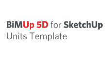 BiMUp 5D - SketchUp Units Template