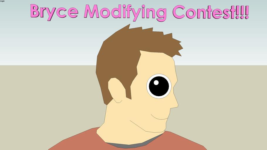 Bryce Modifying Contest!!!  (READ DESCRIPTION)