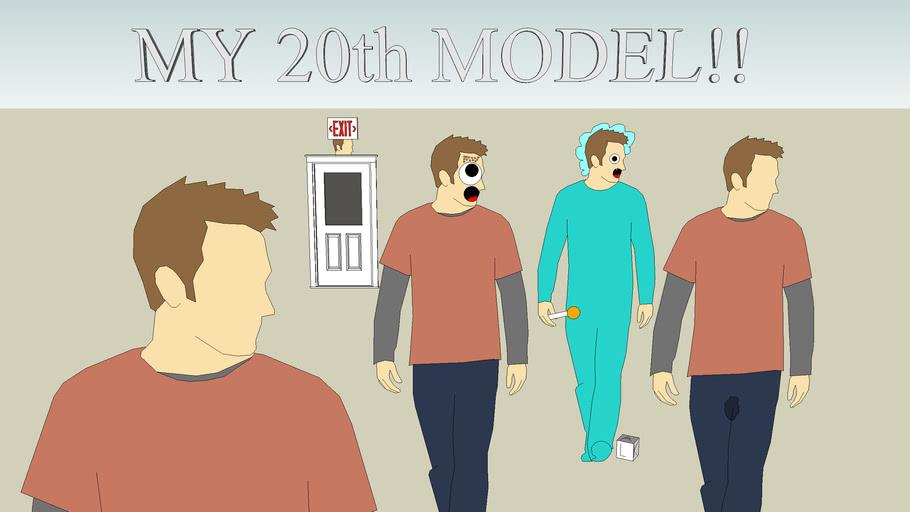 MY 20th MODEL!!