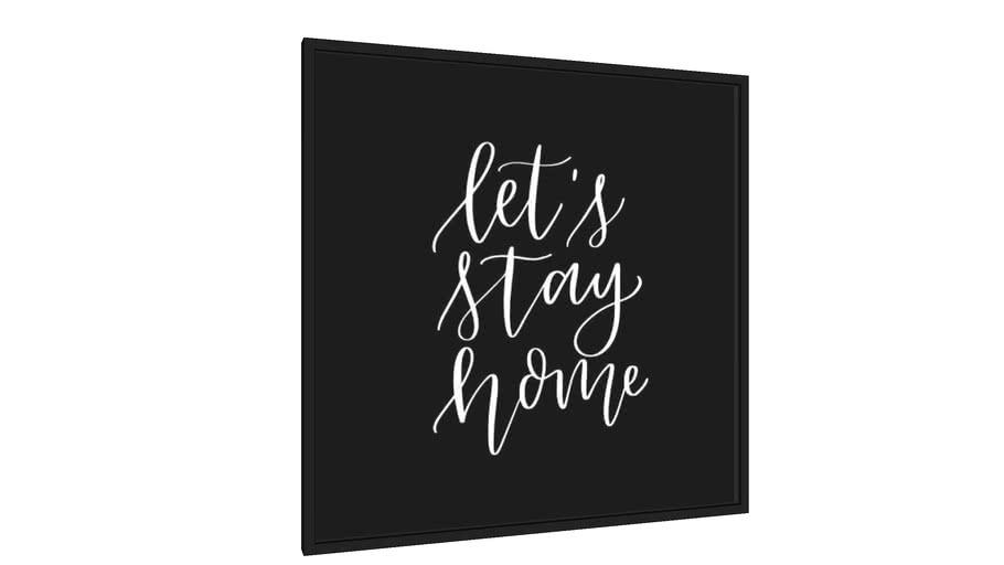 Quadro Let´s Stay Home Preto - Galeria9, por Rachel Moya